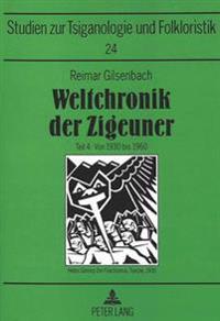 Weltchronik Der Zigeuner: 2000 Ereignisse Aus Der Geschichte Der Roma Und Sinti, Der Gypsies Und Gitanos Und Aller Anderen Minderheiten, Die -Zi
