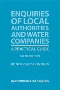 Enquiries of Local Authorities and Water Companies: A Practical Guide