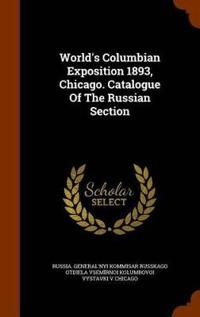 World's Columbian Exposition 1893, Chicago. Catalogue of the Russian Section