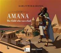 Amana - the child who was a god