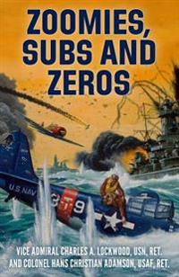 Zoomies, Subs and Zeros: Heroic Rescues in World War II by the Submarine Lifeguard League