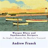 Wasque Blues and Squibnocket Stripers: An Angler's Ramble on Martha's Vineyard