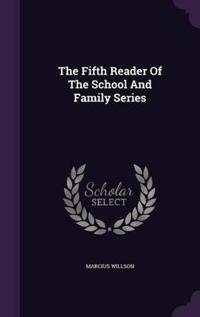 The Fifth Reader of the School and Family Series