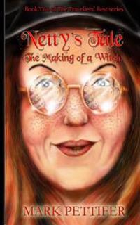 Netty's Tale: (The Making of a Witch)