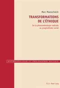 Transformations de L'Ethique: de La Phenomenologie Radicale Au Pragmatisme Social