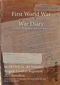 60 Division 181 Infantry Brigade London Regiment 2/23 Battalion