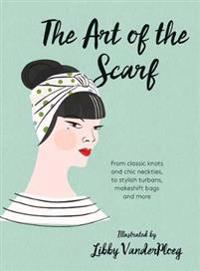 Art of the scarf - from classic knots and chic neckties, to stylish turbans