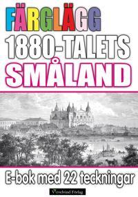 Färglägg 1880-talets Småland – E-bok med 22 teckningar