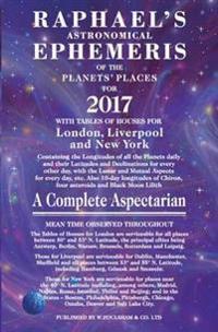 Raphael's Astronomical Ephemeris of the Planets' Places for 2017