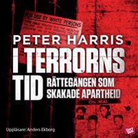 I terrorns tid : rättegången som skakade apartheid