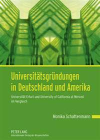Universitaetsgruendungen in Deutschland Und Amerika: Universitaet Erfurt Und University of California at Merced Im Vergleich