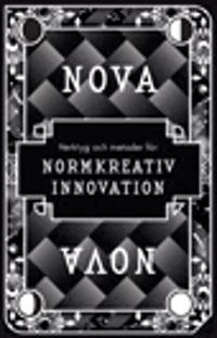 Nova : Verktyg och metoder för normkreativ innovation