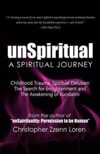 Unspiritual: A Spiritual Journey