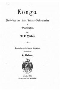 Kongo, Berichte an Das Staats-Sekretariat in Washington