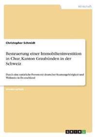 Besteuerung Einer Immobilieninvestition in Chur, Kanton Graubunden in Der Schweiz