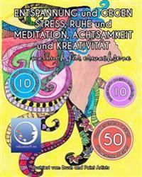 Malbuch Für Erwachsene: Entspannung Und Gegen Stress, Ruhe Und Meditation, Achtsamkeit Und Kreativität