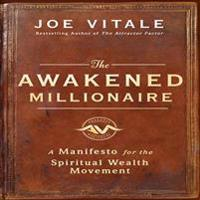 The Awakened Millionaire: A Manifesto for the Spiritual Wealth Movement