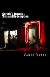 Garuda's Travels ... Sins and Redemption