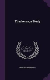Thackeray; A Study