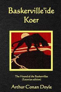 Baskerville'ide Koer: The Hound of the Baskervilles (Estonian Edition)