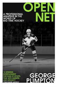 Open net - a professional amateur in the world of big-time hockey