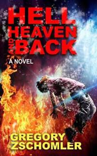 Hell, Heaven and Back