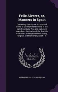 Felix Alvarez, Or, Manners in Spain