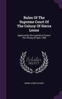 Rules of the Supreme Court of the Colony of Sierra Leone