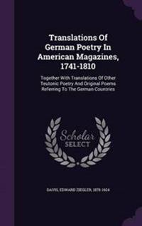 Translations of German Poetry in American Magazines, 1741-1810
