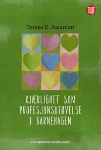 Kjærlighet som profesjonsutøvelse i barnehagen