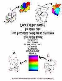Lära Färger Names på engelska för personer som talar svenska Coloring Book roliga former flera övningar för barn, vuxna, äldre art Therapy BLÅ RÖD GUL - Grace Divine pdf epub