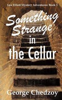 Something Strange in the Cellar