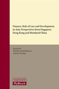 Finance, Rule of Law and Development in Asia: Perspectives from Singapore, Hong Kong and Mainland China