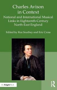 Charles Avison in Context: National and International Musical Links in Eighteenth-Century North-East England