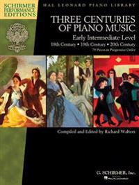 Three Centuries of Piano Music: 18th, 19th & 20th Centuries: Early Intermediate Level Schirmer Performance Editions