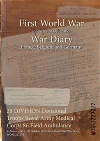 28 DIVISION Divisional Troops Royal Army Medical Corps 86 Field Ambulance : 14 January 1915 - 30 October 1915 (First World War, War Diary, WO95/2272/7