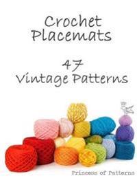 Crochet Placemats: 47 Vintage Patterns