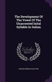 The Development of the Vowel of the Unaccented Inital Syllable in Italian