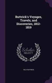 Buttrick's Voyages, Travels, and Discoveries, 1812-1819