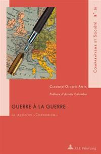 Guerre À La Guerre: La Leçon de « Coenobium »- Préface d'Arturo Colombo
