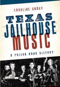 Texas Jailhouse Music: A Prison Band History