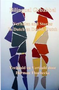 Bilingual Gebabbel: Verhalen and Stories in Dutch En Double Dutch