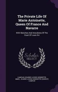 The Private Life of Marie Antoinette, Queen of France and Navarre