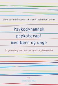 Psykodynamisk psykoterapi med børn og unge-En grundbog om teorier og arbejdsmetoder