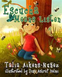 Escucha Means Listen