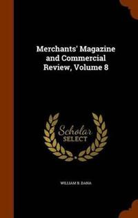 Merchants' Magazine and Commercial Review, Volume 8