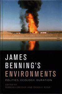 James Benning's Environments: Politics, Ecology, Duration