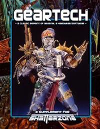 Geartech (Classic Reprint of Arsenal & Hardwear/Softwear): A Supplement for Shatterzone Paperback