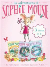 The Adventures of Sophie Mouse 3 Books in 1!: A New Friend; The Emerald Berries; Forget-Me-Not Lake