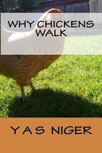 Why Chickens Walk